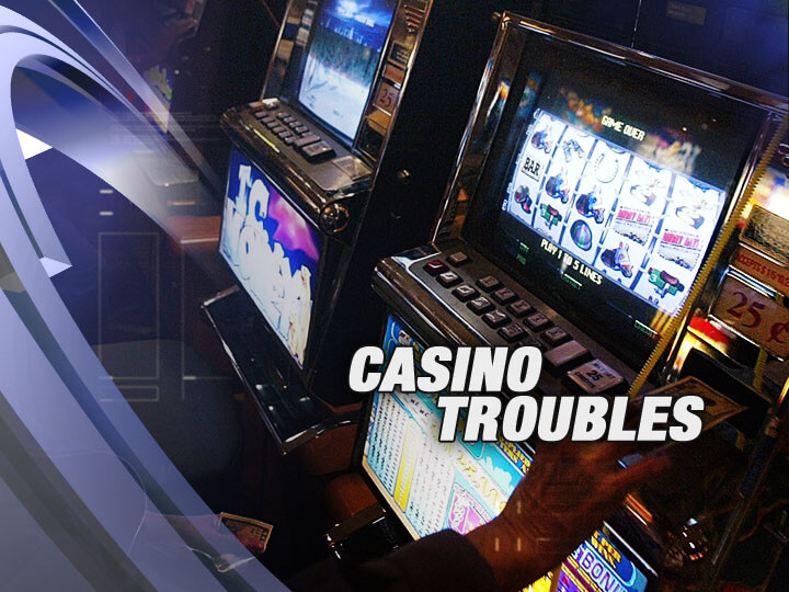 Casino Troubles
